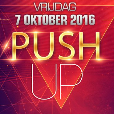 07/10/2016: Push Up (Free entrance!)